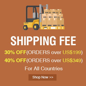 Shipping Fee 30% OFF(ORDERS over US$199)+ 40% OFF (ORDERS over US$299)
